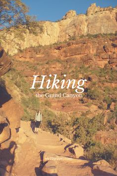 Hiking in the Grand Canyon and how to avoid the crowds / read all about how to do this on the blog!