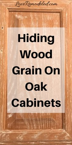 Learn how to hide the wood grain on your oak cabinets. This easy DIY will take your oak cabinets from drab to fab! Painting Kitchen Cabinets White, Diy Kitchen Cabinets, Kitchen Paint, Kitchen Redo, Painting Cabinets, Kitchen Makeovers, Painted Oak Cabinets, Kitchen Hinges, Pine Cabinets