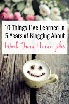 I've been blogging about work from home jobs for five years. Here are a few random things I've learned since I began writing and researching the topic.
