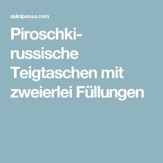 Piroschki- russische Teigtaschen mit zweierlei Füllungen
