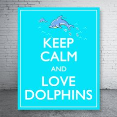 "Keep Calm and Love Dolphins, Blue - Printable Wall Decoration - 8x10"" Poster, DIY Print, Instant Download"