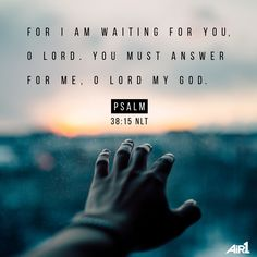 A daily Bible verse to strengthen your relationship with God! Psalm 38, Catholic Wallpaper, Jesus Loves Us, Praying To God, Verse Of The Day, Good Good Father, Bible Verses Quotes, Word Of God, Christian Quotes