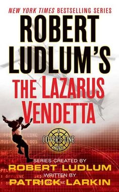 Buy Robert Ludlum's The Lazarus Vendetta: A Covert-One Novel by Patrick Larkin, Robert Ludlum and Read this Book on Kobo's Free Apps. Discover Kobo's Vast Collection of Ebooks and Audiobooks Today - Over 4 Million Titles! I Love Books, Used Books, Books To Read, My Books, This Book, Robert Ludlum, First Novel, Book Series, Audiobooks