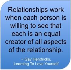 Relationship is all about creating what you need to discover to experience and love all of you! relationship-quotes