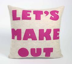 Let's Make Out http://www.etsy.com/listing/33475192/lets-make-out-oatmeal-and-fuchsia-16
