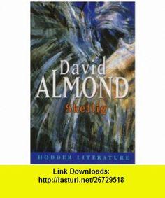 Skellig (Hodder Literature) (9780340905548) David Almond , ISBN-10: 0340905549  , ISBN-13: 978-0340905548 ,  , tutorials , pdf , ebook , torrent , downloads , rapidshare , filesonic , hotfile , megaupload , fileserve