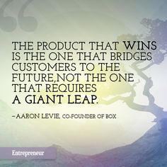 """""""the product that wins is the one that bridges customers to the future, not the one that requires a giant leap."""" –aaron levie, co-founder of box Entrepreneur Quotes For Success, Success Quotes, Positive Quotes For Friends, Positive Words, Life Quotes To Live By, Home Quotes And Sayings, Winning Quotes, Education Quotes For Teachers, Good Thoughts"""