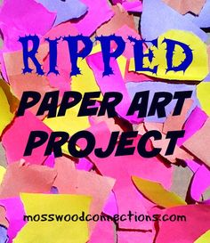 Ripped Paper Art Project This deceptively simple Ripped Paper art project involves many skills. The kids will have fun creating art while they learn!