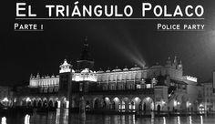 El triángulo Polaco [Parte 1] - Police Party