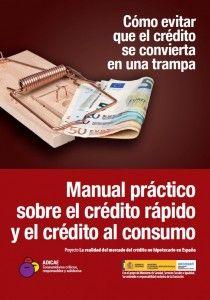Cómo evitar que el crédito se convierta en una trampa : manual práctico sobre el crédito rápido y el crédito al consumo  ADICAE,  2015
