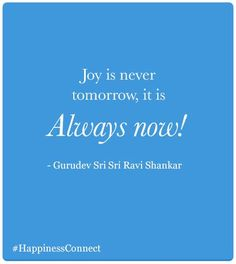 """Joy is never tomorrow, it is Always now! Affirmation Quotes, Wisdom Quotes, English Thoughts, Art Of Living, Hindi Quotes, Muslim, Affirmations, Roots, Knowledge"
