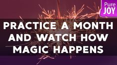 Abraham Hicks Practice A Month And Watch How Magic Happens!