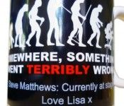 "Evolution mug: ""Somewhere, something went terribly wrong""."