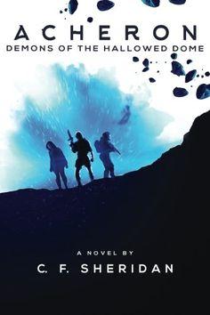 Acheron: Demons of the Hallowed Dome (Volume 1) by C. F. ... http://www.amazon.com/dp/0692572228/ref=cm_sw_r_pi_dp_KkVvxb1WP73QT