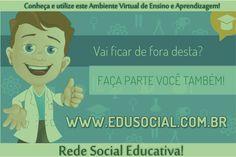 CONVITE: Conheça a TIC: EduSocial, uma rede social para interações de ensino e aprendizagem...