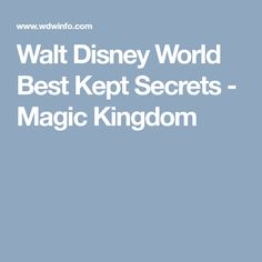Walt Disney World Best Kept Secrets - Magic Kingdom
