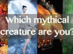 What mythical creature are you?