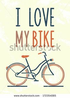I love my bike. Vector illustration.  by Laralova, via Shutterstock