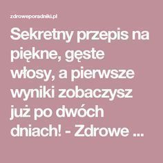 Sekretny przepis na piękne, gęste włosy, a pierwsze wyniki zobaczysz już po dwóch dniach! - Zdrowe poradniki You Are My Sunshine, Hair Hacks, Hair Tips, Hair Beauty, Health, Blog, Hair Treatments, Spas, Hairstyles