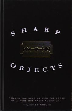 Sharp Objects by Gillian Flynn Reading Lists, Book Lists, Sharp Objects, What To Read, Any Book, Fiction Books, Great Books, Big Books, So Little Time