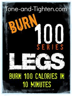Burn 100 Calories in 10 Minutes with this KILLER LEG WORKOUT. Tone-and-Tighten.com #workout #fitness