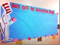 Dr. Seuss Valentine Bulletin Board - would be cute with pictures of the students in their handmade Dr. Seuss hats
