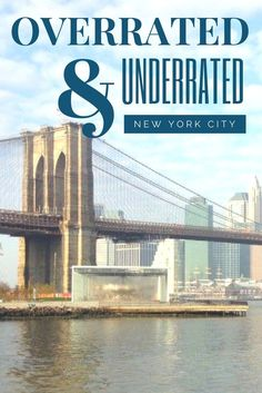 Overrated vs Underrated things to do in New York City - NYC