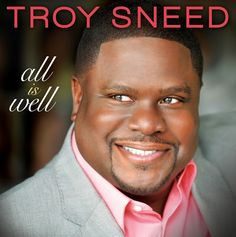 """Mitch's Muse: Gospel singer Troy Sneed to release """"All Is Well"""" on August 7"""