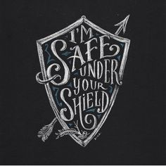 gorgeous typography illustration design with a shield and arrow | Kiko Ardiansjah | I'm Safe Under Your Shield
