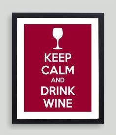 8x10 Keep Calm and Drink Wine Art Print  by NatalieDesignStudio,