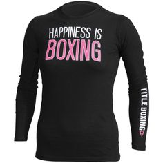 TITLE Boxing Women's Happiness Long Sleeve Tee-   http://www.titleboxing.com/apparel/shirts/title-boxing-women-s-happiness-long-sleeve-tee-2