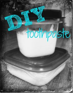 toothpaste DIY - hmmm, not sure but will repin!