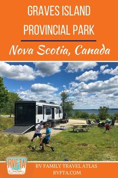 Let's get this part out of the way from the very beginning: Graves Island Provincial Park in Nova Scotia is one of our favorite campgrounds of all time. Rv Travel, Canada Travel, Family Travel, Canada Trip, Travel Tips, East Coast Canada, Best Rv Parks, Best Campgrounds, East Coast Road Trip
