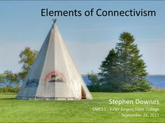 Elements of Connectivism<br />Stephen Downes<br - SUNY Empire State College<br />September /> Learning Theory, State College, Social Networks, Empire State, Outdoor Gear, September 22, Teaching, Education, Tech