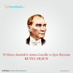 19 Mayıs ATATÜRK'ü Anma, Gençlik ve Spor Bayramımız Kutlu Olsun.  www.buradaydi.com