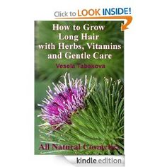 How to Grow Long Hair with Herbs, Vitamins and Gentle Care (All Natural Cosmetics)    Price: $5.00