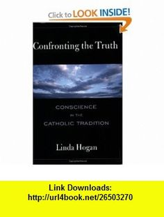 Confronting the Truth Conscience in the Catholic Tradition (9780809139811) Linda Hogan , ISBN-10: 0809139812  , ISBN-13: 978-0809139811 ,  , tutorials , pdf , ebook , torrent , downloads , rapidshare , filesonic , hotfile , megaupload , fileserve