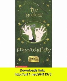 The Book of Impossibility (9780439327077) Tom Mason, Margot Griffin , ISBN-10: 0439327075  , ISBN-13: 978-0439327077 ,  , tutorials , pdf , ebook , torrent , downloads , rapidshare , filesonic , hotfile , megaupload , fileserve Good Night, The Book, Pdf, Tutorials, Books, Nighty Night, Libros, Have A Good Night, Book