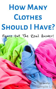 How many clothes do I need? I never know if I have too much or too little for myself and the kids! This post helped me figure out how much I should have. Love the tips and ideas, especially since I have a small closet.