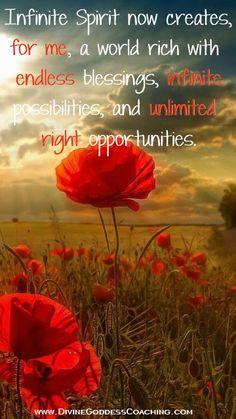 *Infinite Spirit now creates, for me, a world rich with endless blessings, infinite possibilities, and unlimited right opportunities...