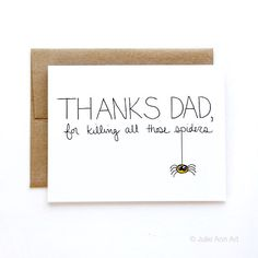 Funny Fathers Day Card -Thanks For Killing Those Spiders Papa Geburtstagskarte - Karte für Papa - Da Fathers Day Art, Funny Fathers Day Card, Fathers Day Presents, Fathers Day Crafts, Happy Fathers Day, Dad Birthday Card, Bday Cards, Birthday Greeting Cards, Funny Cards