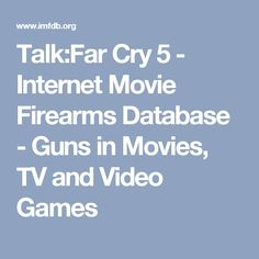 Talk:Far Cry 5 - Internet Movie Firearms Database - Guns in Movies, TV and Video Games