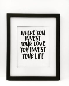 A personal favorite from my Etsy shop https://www.etsy.com/listing/278020576/invest-your-love-print-printable-black