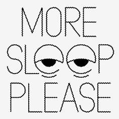 no more sleep please