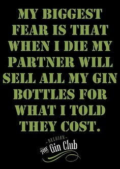 Gin Quotes, When I Die, Gin Bottles, Biggest Fears, Wine O Clock, Gin And Tonic, Mothers Love, Hobbies And Crafts, Cocktails