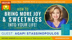 🌟AGAPI STASSINOPOULOS: How to Bring More Joy & Sweetness into Your Life | Wake Up to the Joy of You - YouTube