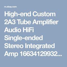 High-end Custom 2A3 Tube Amplifier Audio HiFi Single-ended Stereo Integrated Amp 166341299326 | eBay