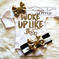 Hey, I found this really awesome Etsy listing at https://www.etsy.com/listing/215796638/baby-girl-clothes-i-woke-up-like-this