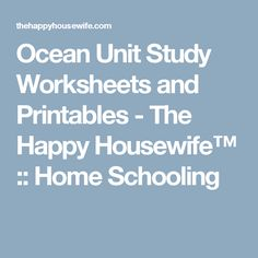 Ocean Unit Study Worksheets and Printables - The Happy Housewife™ :: Home Schooling