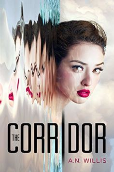 The Corridor (The Corridor Series, Book 1) by A.N. Willis http://www.amazon.com/dp/B00WT2UKE8/ref=cm_sw_r_pi_dp_Zvr8wb14DC19V